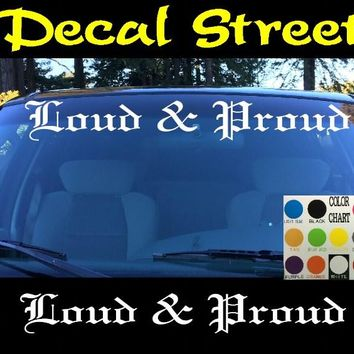 Loud & Proud Windshield Visor Die Cut Vinyl Decal Sticker Diesel Old English Lettering