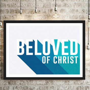 BELOVED of Christ Art Print,Christian Art Print,Blue Nursery Art Decor,Christian gift,Nursery Art Print,Wedding Signage Poster,Bride gift