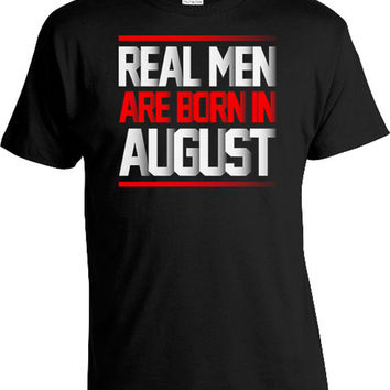 Funny Birthday T Shirt Gifts Month Custom For Him Bday TShirt Real
