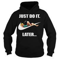 Luffy just do it later Hoodie