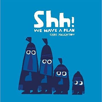 Shh! We Have a Plan Board book – September 3, 2015