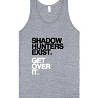 Shadowhunters Exist. Get Over It. (Tank)-Unisex Athletic Grey Tank