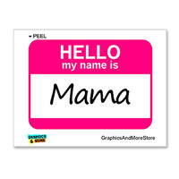 Mama Hello My Name Is Sticker