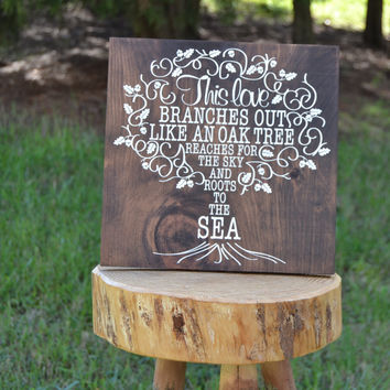 Custom Tree Wood Sign - Love Branches Out Like an Oak Tree - Roots to the Sea - Family Wood Sign -  Oak Tree Sign - Home Sweet Home Sign