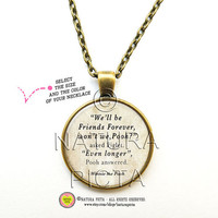 We'll be friends forever Winnie the Pooh quote necklace-Pooh necklace-Friendship necklace-Pooh Jewelry-Piglet necklace-NATURA PICTA NPNK027