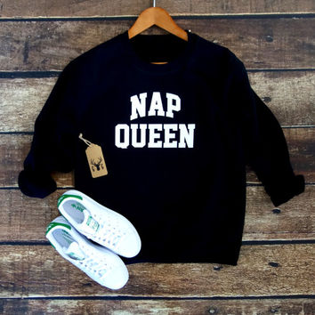 Nap Queen Sweatshirt - Nap Queen Sweater - Nap Queen Shirt - Fleece Crewneck Sweatshirt