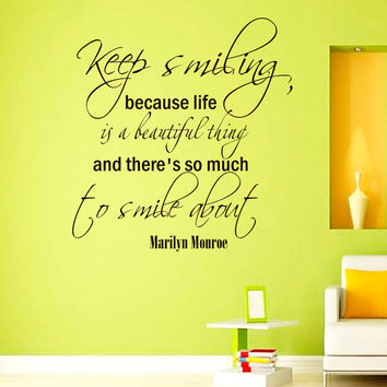 Vinyl Wall Decals Quotes Sticker Home Decor Art Mural Keep smiling, because life is a beautiful thing Marilyn Monroe Z266