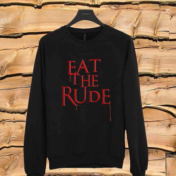 Eat The Rude Hannibal sweater Sweatshirt Crewneck Men or Women Unisex Size