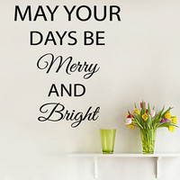 Wall Decals Quote May Your Days Be Merry Vinyl Decal Sticker Dorm Decor KG867