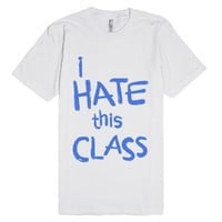 I Hate this Class-Unisex White T-Shirt