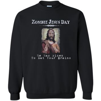 Funny Zombie Jesus Day He Has Risen Sarcastic Easter T-Shirt Printed Crewneck Pullover Sweatshirt 8 oz