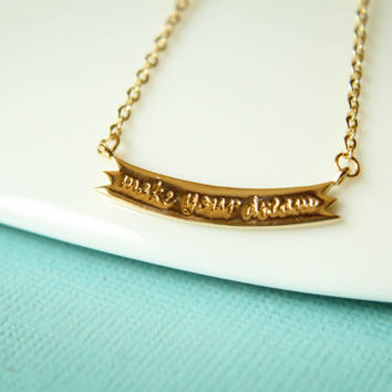 Make Your Dream Banner Necklace, Available in Silver and Gold