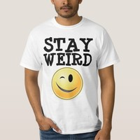 STAY WEIRD funny T-shirts