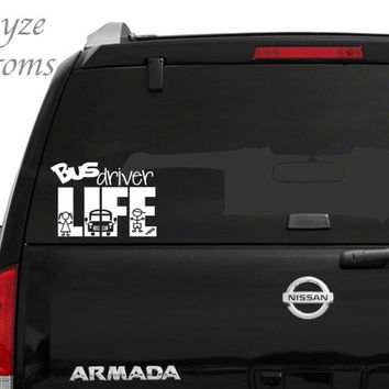 Bus Driver Life Car/Computer vinyl decal / Please put color choice in note to seller.