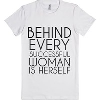 Behind Every Successful Woman-Female White T-Shirt