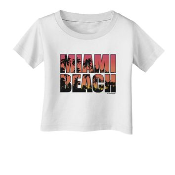 Miami Beach - Sunset Palm Trees Infant T-Shirt by TooLoud