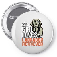 This Girl Loves Her Labrador Retriever Pin-back button