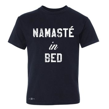 Zexpa Apparel™ Namaste in Bed Namastay Cool W Font  Youth T-shirt Yoga Funny Tee