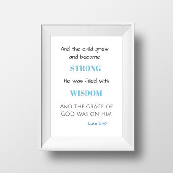 Luke 2:40, Bible Verse Print, Nursery Decor, Biblical Typography, Printable Quotes, Bible Verse Wall Art - Instant Download - Size A4
