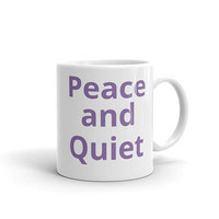 Silence is Golden Peace and Quiet Mug