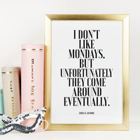 LORELAI GILMORE QUOTE,I Don't Like Mondays,Lorelai Gilmore Print,Gilmore Girl's,Inspirational Quote,Office Wall Art,Teen Room Decor,Quote
