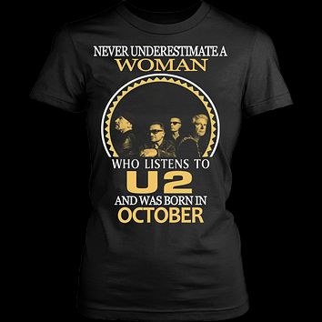 Never Underestimate a Woman who listens to U2 and was born in October T-shirt