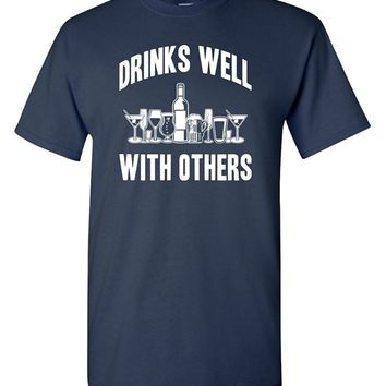 Drinks Well With Others Printed T-Shirt - Men's Crew Neck Tee Shirt