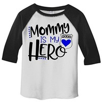 Shirts By Sarah Toddler Mommy Is Hero Police Officer Cop 3/4 Sleeve Raglan T-Shirt