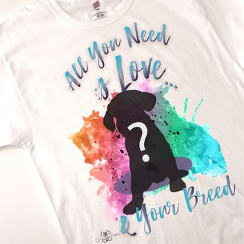 All you need is Love…& *Personalized  Shirt