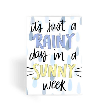 Rainy Day In A Sunny Week Greeting Card