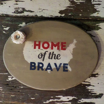 Home of the Brave Sign, Fourth of July, Independence Day Home Decor