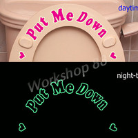 Glow in the Dark Put Me Down Toilet Decals bathroom remined vinyl stickers ref: 1208