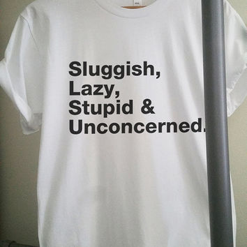 Sluggish, Lazy, Stupid and Unconcerned. - Frank Ocean Be Yourself - 100% Polyester Unisex - Sizes: X-Small, Small, Medium, Large, X-Large