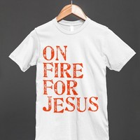 ON FIRE FOR JESUS