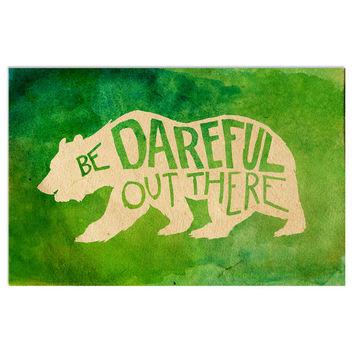 BE DAREFUL OUT THERE PRINT