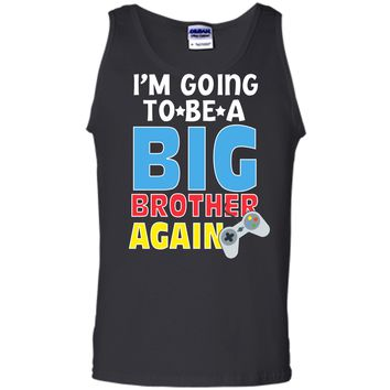Kids I_m Going To Be A Big Brother Again Kids Siblings T-Shirt Tank Top