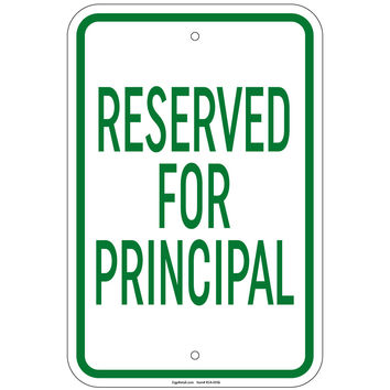 Heavy Gauge Reserved For Principal Sign 12 x 18 inch Aluminum Signs Retail Store