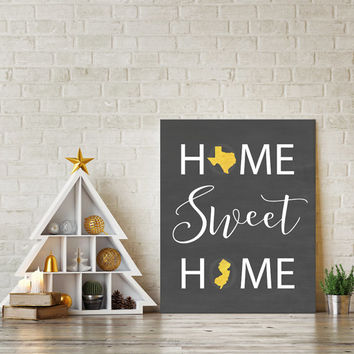 Home Sweet Home, Home State Print, Home State Sign, Chalkboard Art, Two State Art, Two States Love, Couples Gift, Long Distance Couple