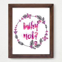 Why Not, Flower Digital Print, Wall Decor, Typography, Vintage, Calligraphy, Motivate Quote Sign, Poster Art, Feather, Ornament, Inspiration