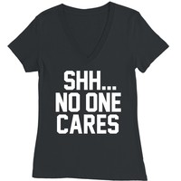 Shh No One Cares Deep V-Neck Graphic Tee
