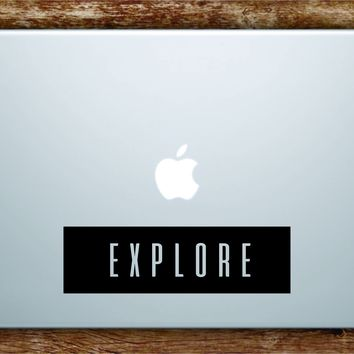 Explore Rectangle Laptop Apple Macbook Quote Wall Decal Sticker Art Vinyl Adventure Travel Hike Wanderlust