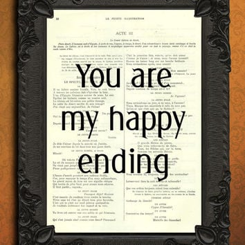 You Are My Happy Ending dictionary art print - dictionary art - love quote dictionary - quote book art