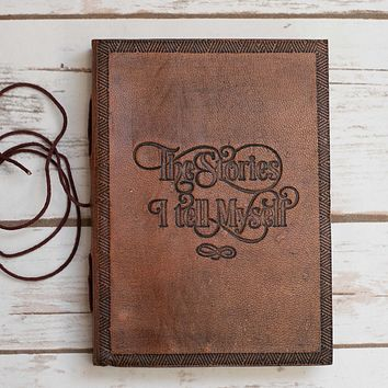"""The Stories I Tell"" Handmade Leather Journal"
