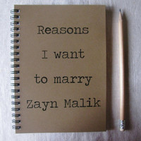 Reasons I want to marry Zayn Malik - 5 x 7 journal