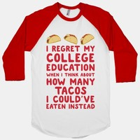 I Regret My College Education When I Think About How Many Tacos I Could've Bought Instead