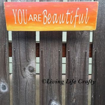 You are Beautiful Sign - Distressed Wood Sign - Motivational Wood Sign - Rustic Home Decor - Signs and Home Decoration
