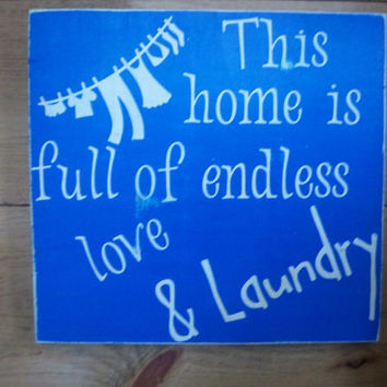 Laundry Room Sign-Distressed Sign-This Home is full of endless Love and Laundry-Typography Sign-Primitive Sign-Rustic Sign-Home Decor
