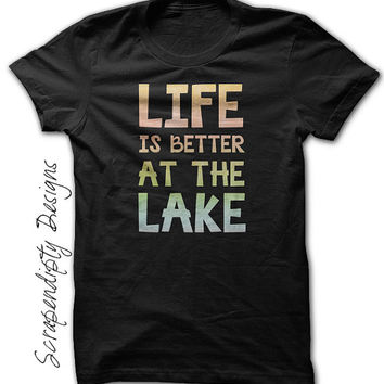 Camping Shirt - Life is Better at the Lake / Womens Lake Outfit / Mens Camping Clothes / Toddler Boys Vacation Shirt / Girls Beach Tank Top