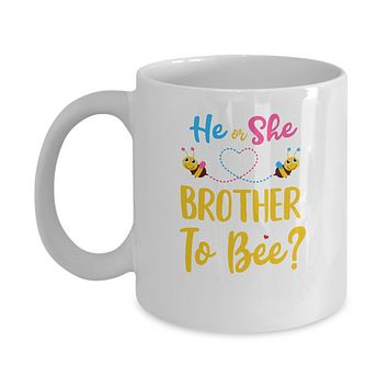 Gender Reveal Pink Blue What Will It Bee He Or She Brother Mug