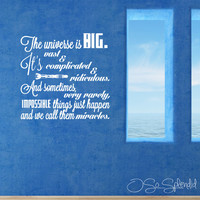 "Doctor Who Inspired Large Wall Vinyl Decal - ""The universe is big. It's vast and complicated and ridiculous..."" Quote - Miracles Happen Sign"